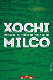 2018, Xochimilco - cultivando carteles y letras II