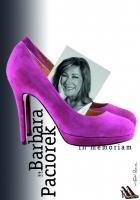 2011, Barbara Paciorek in memoriam